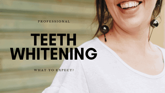 Professional Teeth Whitening (what to expect?)