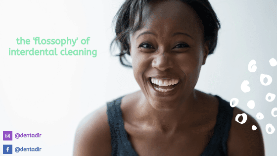 the 'flossophy' of interdental cleaning