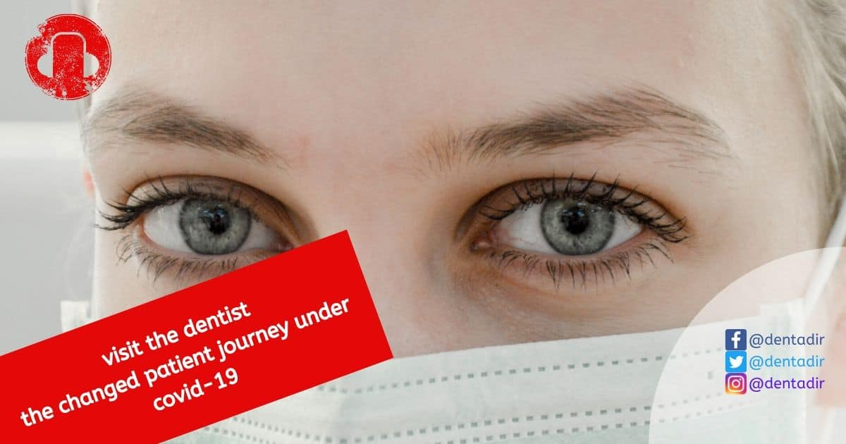 visit the dentist – the changed patient journey under covid-19 in 2020
